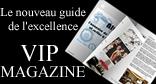 Vipmagazine.ch, votre nouveau guide de l'excellence.